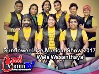 Sunflower Live Musical Show Weboda (Wele Wasanthaya) - 2017